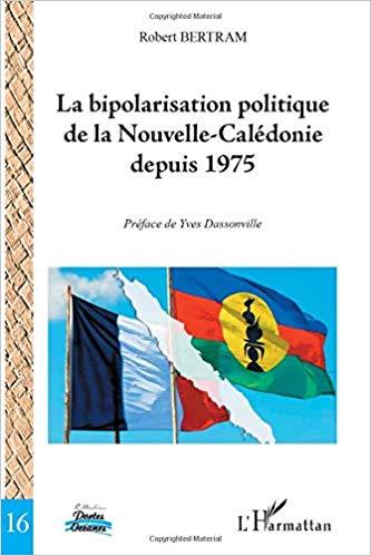 Parler Vrai sur la Bi-Polarisation Politique en Calédonie